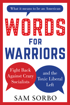 Words for Warriors: Fight Back Against Crazy Socialists and the Toxic Liberal Left Cover Image