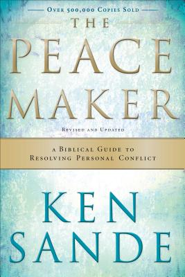 The Peacemaker: A Biblical Guide to Resolving Personal Conflict Cover Image