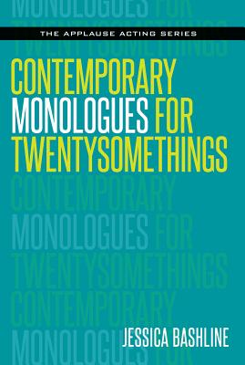 Contemporary Monologues for Twentysomethings (Applause Acting) Cover Image