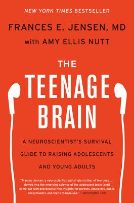 The Teenage Brain: A Neuroscientist's Survival Guide to Raising Adolescents and Young Adults Cover Image