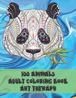 Adult Coloring Book Art Therapy - 100 Animals Cover Image