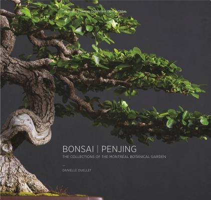 Bonsai - Penjing: The Collections of the Montr?al Botanitcal Garden Cover Image