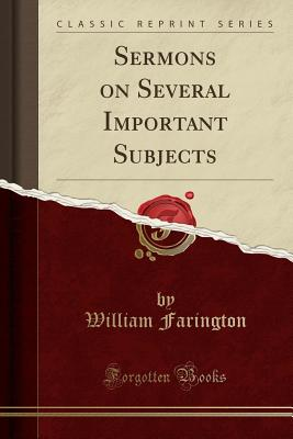 Cover for Sermons on Several Important Subjects (Classic Reprint)