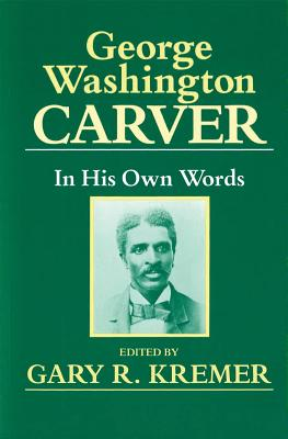 George Washington Carver: In His Own Words Cover Image