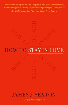 How to Stay in Love: Practical Wisdom from an Unexpected Source Cover Image