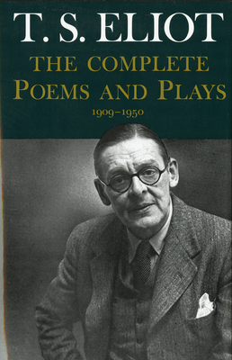 Complete Poems and Plays,: 1909-1950 Cover Image