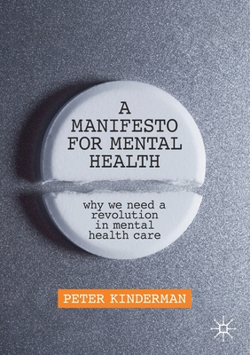 A Manifesto for Mental Health: Why We Need a Revolution in Mental Health Care Cover Image