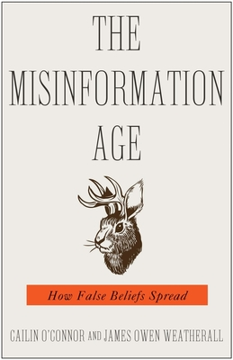 The Misinformation Age: How False Beliefs Spread Cover Image