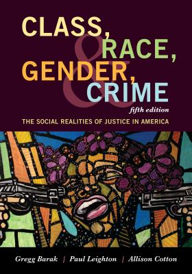 Class, Race, Gender, and Crime: The Social Realities of Justice in America Cover Image