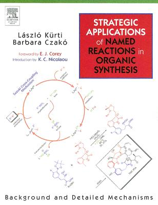 Strategic Applications of Named Reactions in Organic Synthesis: Background and Detailed Mechanisms Cover Image