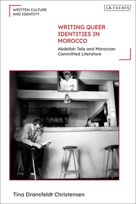 Writing Queer Identities in Morocco: Abdellah Taïa and Moroccan Committed Literature Cover Image