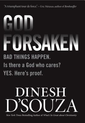 Godforsaken: Bad Things Happen. Is There a God Who Cares? Yes. Here's Proof. Cover Image