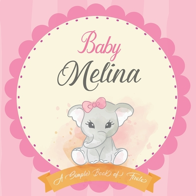 Baby Melina A Simple Book of Firsts: First Year Baby Book a Perfect Keepsake Gift for All Your Precious First Year Memories Cover Image
