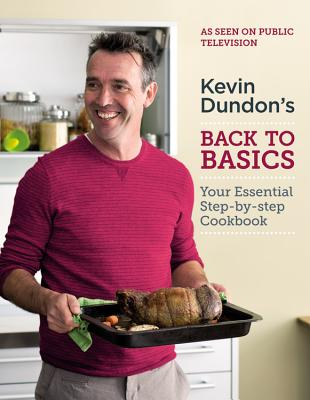 Kevin Dundon's Back to Basics: Your Essential Kitchen Bible Cover Image