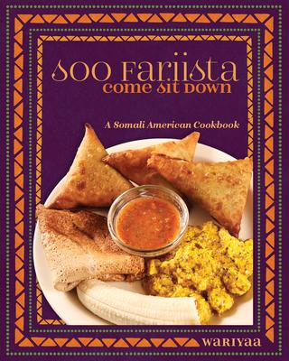 Soo Fariista / Come Sit Down: A Somali American Cookbook Cover Image