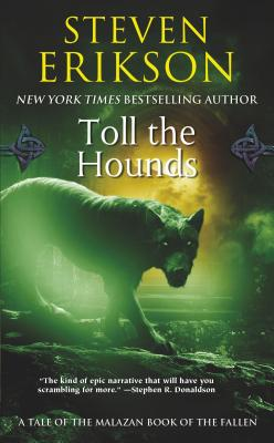 Toll the Hounds: Book Eight of The Malazan Book of the Fallen Cover Image