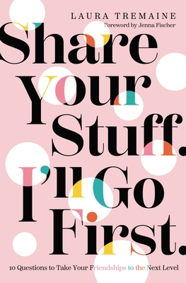 Share Your Stuff. I'll Go First.