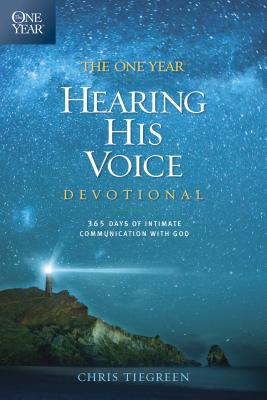 The One Year Hearing His Voice Devotional: 365 Days of Intimate Communication with God Cover Image