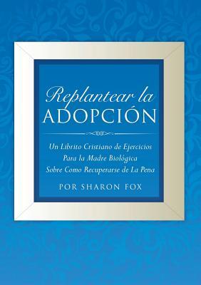 Replantear la Adopcion Cover Image