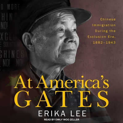 At America's Gates: Chinese Immigration During the Exclusion Era, 1882-1943 Cover Image
