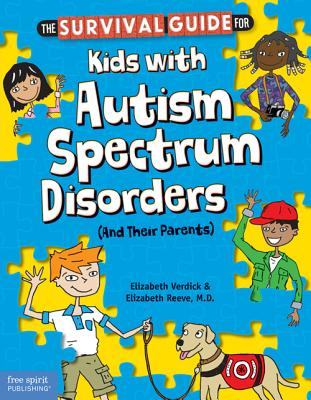 The Survival Guide for Kids with Autism Spectrum Disorders (And Their Parents) Cover Image