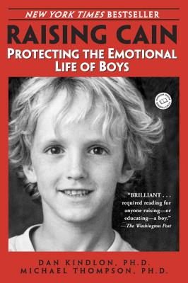 Raising Cain: Protecting the Emotional Life of Boys Cover Image
