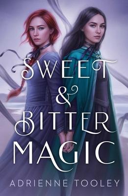 Sweet & Bitter Magic | IndieBound.org