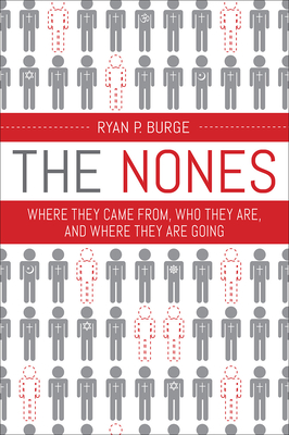 The Nones: Where They Came From, Who They Are, and Where They Are Going Cover Image