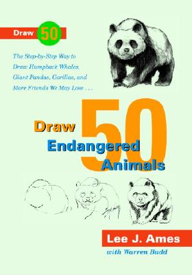 Draw 50 Endangered Animals: The Step-by-Step Way to Draw Humpback Whales, Giant Pandas, Gorillas, and More  Friends We May Lose. Cover Image