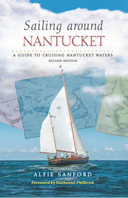 Sailing Around Nantucket: A Guide to Cruising Nantucket Waters Cover Image