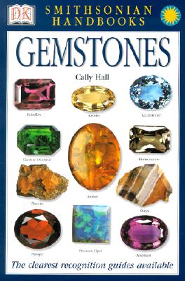 Handbooks: Gemstones: The Clearest Recognition Guide Available (DK Smithsonian Handbook) Cover Image