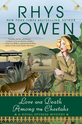 Love and Death Among the Cheetahs (A Royal Spyness Mystery #13) Cover Image
