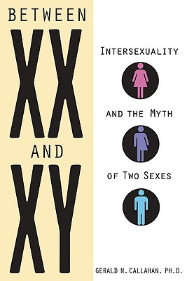 Between XX and XY: Intersexuality and the Myth of Two Sexes Cover Image