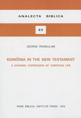 Koinonia in the New Testament: A Dynamic Expression of Christian Life (Analecta Biblica Dissertationes #85) Cover Image