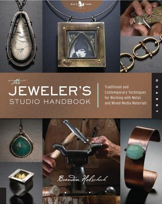 The Jeweler's Studio Handbook: Traditional and Contemporary Techniques for Working with Metal and Mixed Media Materials (Studio Handbook Series) Cover Image