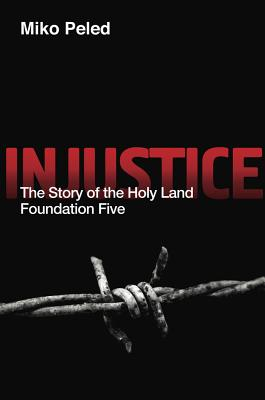 Injustice: The Story of the Holy Land Foundation Five Cover Image