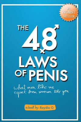 The 48 Laws of Penis: What Men Like Me, Expect From Women Like You Cover Image