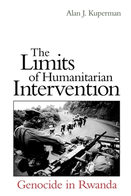 The Limits of Humanitarian Intervention: Genocide in Rwanda Cover Image