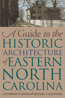 Guide to the Historic Architecture of Eastern North Carolina Cover Image