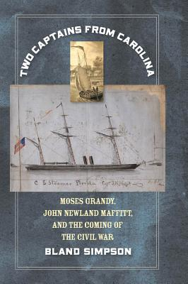 Two Captains from Carolina: Moses Grandy, John Newland Maffitt, and the Coming of the Civil War Cover Image