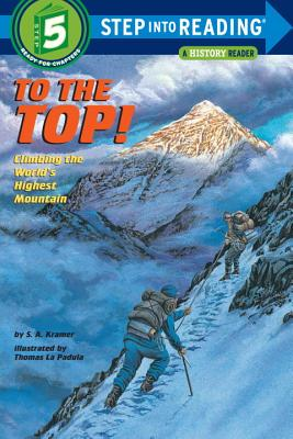 To the Top!: Climbing the World's Highest Mountain (Step into Reading) Cover Image
