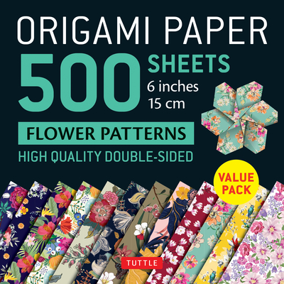 Origami Paper 500 Sheets Flower Patterns 6 (15 CM): Tuttle Origami Paper: High-Quality Double-Sided Origami Sheets Printed with 12 Different Patterns Cover Image