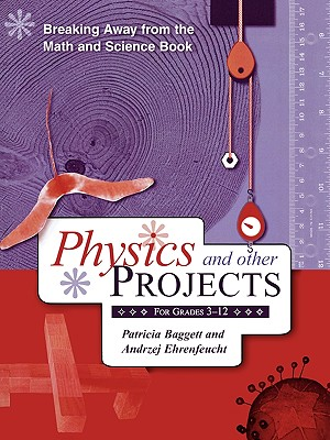 Breaking Away from the Math and Science Book: Physics and Other Projects for Grades 3-12 Cover Image