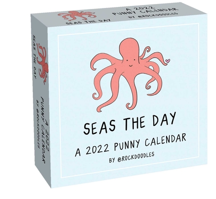 A 2022 Punny Day-to-Day Calendar by @rockdoodles: Seas the Day Cover Image
