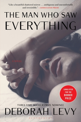 THE MAN WHO SAW EVERYTHING - By Deborah Levy