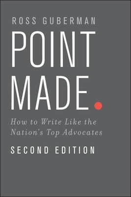 Point Made: How to Write Like the Nation's Top Advocates Cover Image