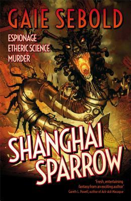 Cover for Shanghai Sparrow (An Evvie Duchen Adventure #1)
