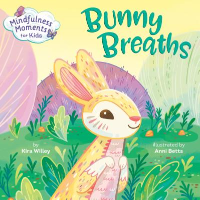 Mindfulness Moments for Kids: Bunny Breaths Cover Image
