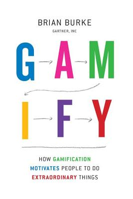 Gamify: How Gamification Motivates People to Do Extraordinary Things Cover Image