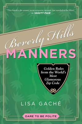 Beverly Hills Manners: Golden Rules from the World's Most Glamorous Zip Code Cover Image
